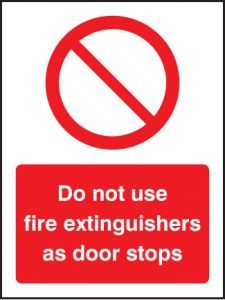 Do not use fire extinguishers as door stops